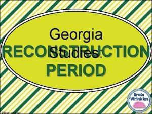 Georgia RECONSTRUCTION Studies PERIOD Brain Wrinkles Reconstruction Reconstruction