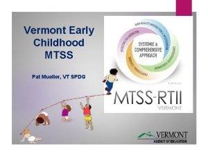 Vermont Early Childhood MTSS Pat Mueller VT SPDG
