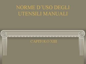 NORME DUSO DEGLI UTENSILI MANUALI CAPITOLO XIII NORME