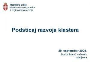 Republika Srbija Ministarstvo ekonomije i regionalnog razvoja Podsticaj