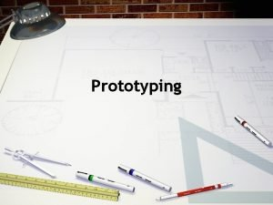 Prototyping Introduction Lowfidelity prototyping Highfidelity prototyping Compromises in