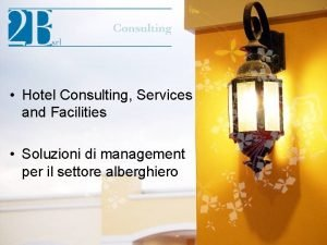 Hotel Consulting Services and Facilities Soluzioni di management