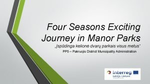 Four Seasons Exciting Journey in Manor Parks spdinga