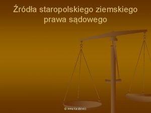 rda staropolskiego ziemskiego prawa sdowego Anna Karabowicz rda