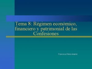 Tema 8 Rgimen econmico financiero y patrimonial de