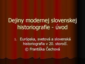 Dejiny modernej slovenskej historiografie vod 1 Eurpska svetov