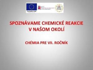 SPOZNVAME CHEMICK REAKCIE V NAOM OKOL CHMIA PRE