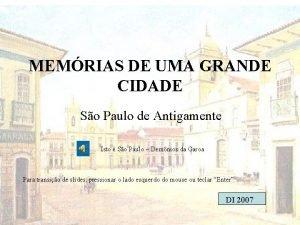 MEMRIAS DE UMA GRANDE CIDADE So Paulo de