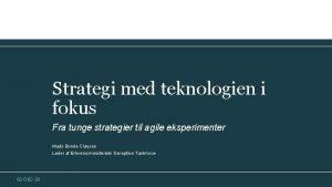 Strategi med teknologien i fokus Fra tunge strategier
