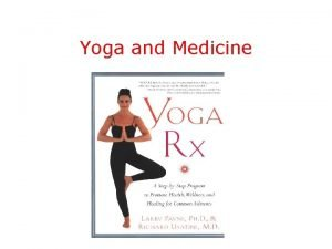 Yoga and Medicine 3 Questions What is Yoga