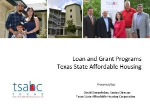 Loan and Grant Programs Texas State Affordable Housing