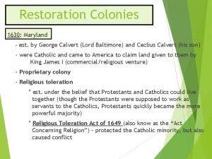 Restoration Colonies 1630 Maryland est by George Calvert