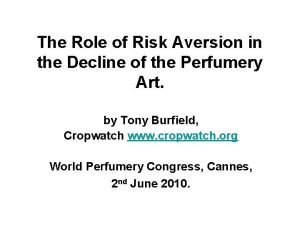The Role of Risk Aversion in the Decline