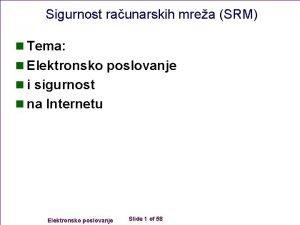 Sigurnost raunarskih mrea SRM n Tema n Elektronsko