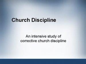 Church Discipline An intensive study of corrective church