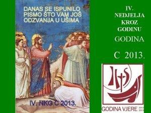IV NEDJELJA KROZ GODINU GODINA C 2013 U