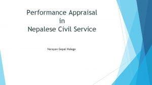 Performance Appraisal in Nepalese Civil Service Narayan Gopal