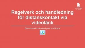 Regelverk och handledning fr distanskontakt via videolnk Samordnad