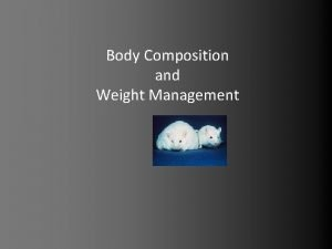 Body Composition and Weight Management Unit 5 Body