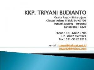 KKP TRIYANI BUDIANTO Graha Raya Bintaro Jaya Cluster
