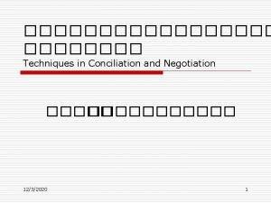 Techniques in Conciliation and Negotiation 1232020 1 o