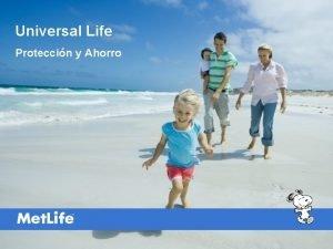 Universal Life Proteccin y Ahorro Universal Life Universal
