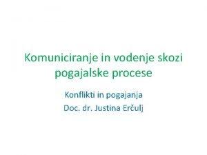 Komuniciranje in vodenje skozi pogajalske procese Konflikti in