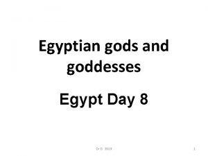 Egyptian gods and goddesses Egypt Day 8 Dr