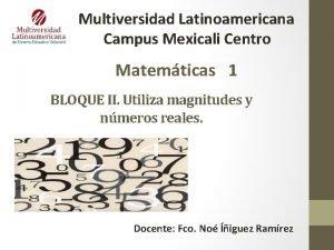 Multiversidad Latinoamericana Campus Mexicali Centro Matemticas 1 BLOQUE