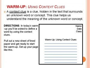 WARMUP USING CONTEXT CLUES A context clue is
