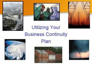 Utilizing Your Business Continuity Plan Key Terms Business