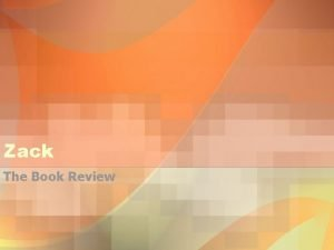 Zack The Book Review Overall Review The book