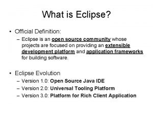 What is Eclipse Official Definition Eclipse is an