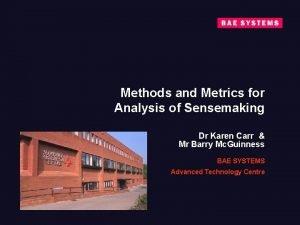 Methods and Metrics for Analysis of Sensemaking Dr