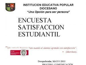 INSTITUCION EDUCATIVA POPULAR DIOCESANO Una Opcin para ser