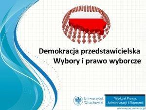 Demokracja przedstawicielska Wybory i prawo wyborcze Pojcie oglne