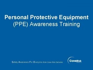 Personal Protective Equipment PPE Awareness Training Safety Awareness