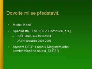 Dovolte mi se pedstavit Michal Kon Specialista TEVP