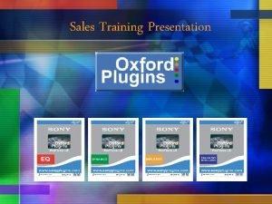 Sales Training Presentation Oxford History Oxford Design Team