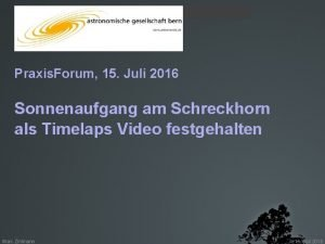 Praxis Forum 15 Juli 2016 Praxis Forum 15