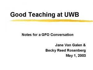 Good Teaching at UWB Notes for a GFO