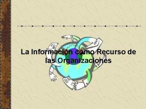 La Informacin como Recurso de las Organizaciones Las