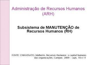 Administrao de Recursos Humanos ARH Subsistema de MANUTENO