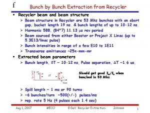 f Bunch by Bunch Extraction from Recycler Recycler
