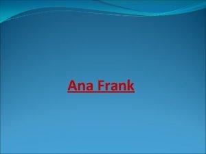 Ana Frank Quin era Ana Frank Frncfort del