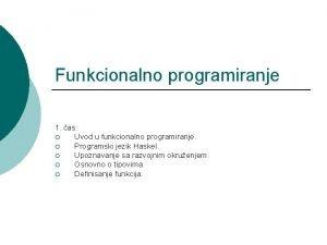 Funkcionalno programiranje 1 as Uvod u funkcionalno programiranje