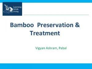 Bamboo Preservation Treatment Vigyan Ashram Pabal What if