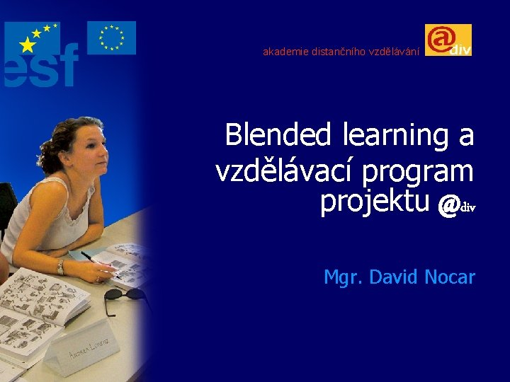 akademie distannho vzdlvn Blended learning a vzdlvac program