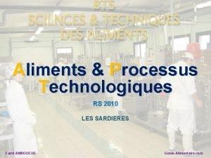 BTS SCIENCES TECHNIQUES DES ALIMENTS Aliments Processus Technologiques