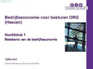 Bedrijfseconomie voor het besturen van organisaties Bedrijfseconomie voor